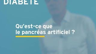 Prise en charge du diabète de type 1 : qu'est-ce que le pancréas artificiel ? Réponse en vidéo