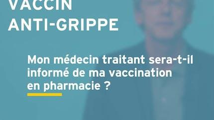 Mon médecin traitant sera-t-il informé de ma vaccination en pharmacie ?