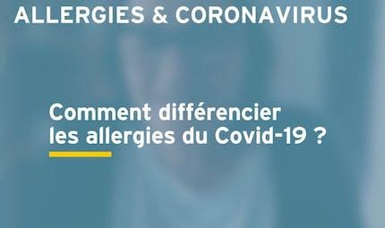 Comment différencier les allergies du Covid-19 ? Réponse en vidéo