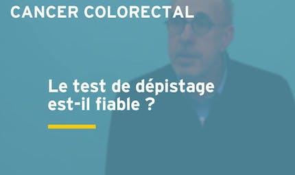 Le test de dépistage du cancer colorectal est-il fiable ? Réponse en vidéo