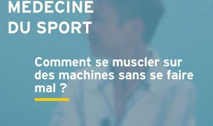 Comment se muscler sur des machines sans se faire mal ? Réponse en vidéo