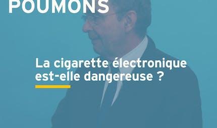 La cigarette électronique est-elle dangereuse pour la santé ? Réponse en vidéo