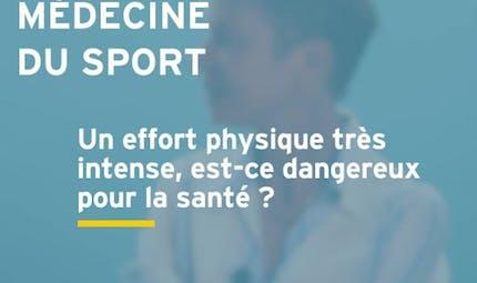 L'effort physique intense est-il dangereux pour la santé ? Réponse en vidéo