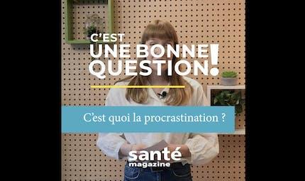 C'est quoi la procrastination ? (Vidéo)