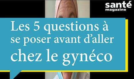 Les 5 questions à se poser avant d'aller chez le gynéco