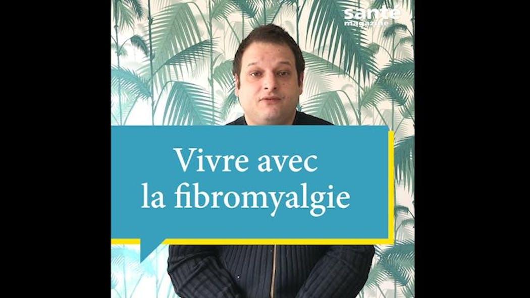 Vivre avec la fibromyalgie, après l'errance médicale  (témoignage)