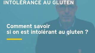 Comment savoir si on est intolérant au gluten ? Réponse en vidéo