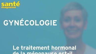 Le traitement hormonal de la ménopause dangereux pour la santé ? Réponse d'une gynéco
